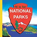 N is for NATIONAL PARKS: N is for NATIONAL PARKS: ABC's of America's National Parks, Forests, & Nature Preserves. Includes Inspirational quotes -John ... Theodore Roosevelt, & Marie Curie. Gift Book.