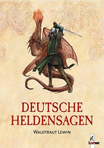 Deutsche Heldensagen: Sammlung klassischer Sagen und Legenden für Kinder ab 12 Jahre