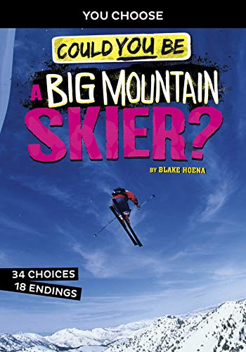 Compare Textbook Prices for Could You Be a Big Mountain Skier? You Choose: Extreme Sports Adventures  ISBN 9781496681492 by Hoena, Blake