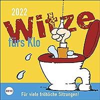 Witze fuers Klo 2022. Fuer viele froehliche Sitzungen!: Wochenkalender mit Aufsteller