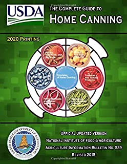 The Complete Guide to Home Canning: Current Printing | Official U.S. Department of Agriculture Information Bulletin No. 53...