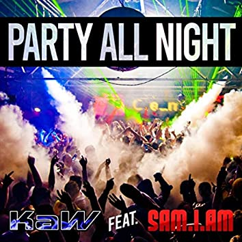 Party All Night (feat. Sam-I-Am)
