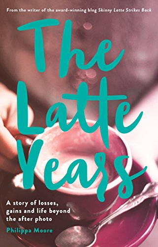 The Latte Years: A Story of Losses, Gains and Life Beyond the After Photo