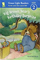 Big Brown Bear's Birthday Surprise (reader) (Green Light Readers Level 2)