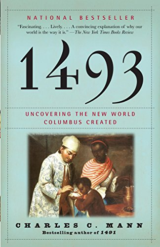 1493: Uncovering the New World Columbus Created (English Edition)