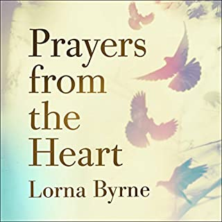 Prayers from the Heart     Prayers for Help and Blessings, Prayers of Thankfulness and Love              By:                                                                                                                                 Lorna Byrne                               Narrated by:                                                                                                                                 Aoife McMahon                      Length: 5 hrs and 11 mins     1 rating     Overall 5.0