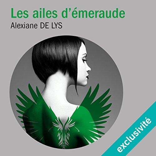Les ailes d'émeraude (Les ailes d'émeraude 1) audiobook cover art