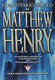 COMENTARIO BBLICO DE MATTHEW HENRY: Obra Completa Sin Abreviar - 13 Tomos En 1