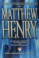 Comentario bíblico Matthew Henry/ Matthew Henry's Bible Commentary: Obra completa sin abreviar 13 tomos en 1/ Complete Unabbreviated Work 13 Volumes in 1