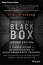 Inside the Black Box: A Simple Guide to Quantitative and High Frequency Trading by Rishi K. Narang (2013-03-25)