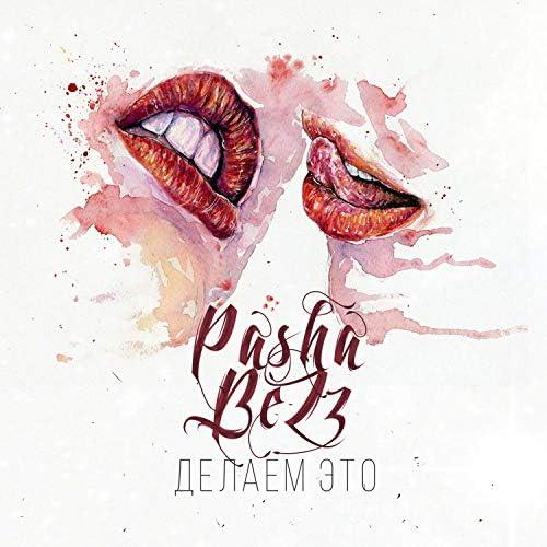 Pasha BeZz