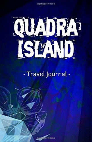 Quadra Island Travel Journal: Quadra Island BC Canada Lined Writing Notebook Journal