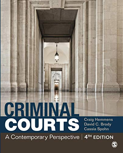 Compare Textbook Prices for Criminal Courts: A Contemporary Perspective 4 Edition ISBN 9781544338941 by Hemmens, Dr. Craig T.,Brody, David C.,Spohn, Cassia