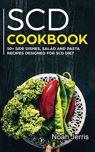 SCD Cookbook: 50+ Side Dishes, Salad and Pasta Recipes Designed for SCD Diet