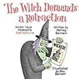 The Witch Demands a Retraction: Fairy Tale Reboots for Adults