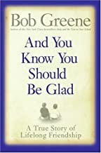And You Know You Should Be Glad: A True Story of Lifelong Friendship Hardcover May 2, 2006