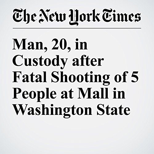 Man, 20, in Custody after Fatal Shooting of 5 People at Mall in Washington State cover art