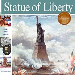 Image: Statue of Liberty: A Tale of Two Countries (Wonders of the World), by Elizabeth Mann (Author), Alan Witschonke (Illustrator). Publisher: Mikaya Press (April 14, 2011)