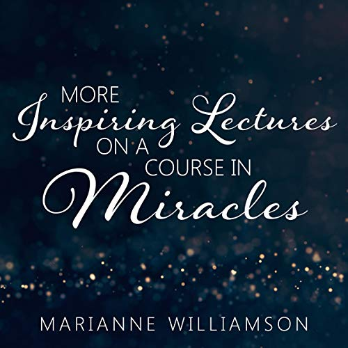 『Marianne Williamson: More Inspiring Lectures on a Course in Miracles, Volume 3』のカバーアート