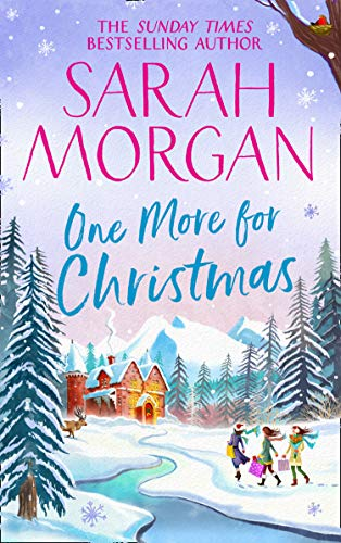 One More For Christmas: the top five Sunday Times best selling Christmas romance fiction book of 2020 by [Sarah Morgan]