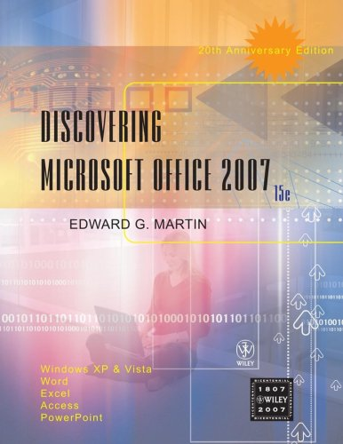 Discovering Microsoft Office 2007: Windows XP and Vista, Word, Excel, Access,...