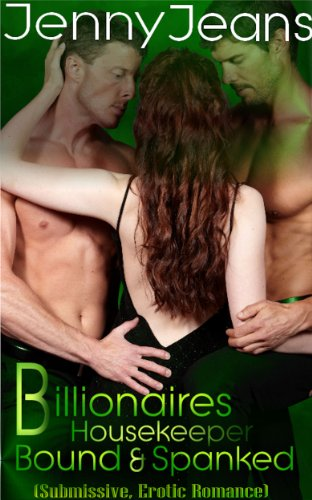 Billionaires Housekeeper Bound & Spanked Part Two (Submission Erotica Romance) (English Edition)