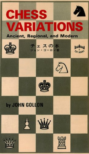 Chess Variations: Ancient, Regional, and Modern (English Edition)