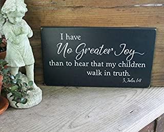 I Have No Greater Joy Than to Hear That My Children Walk in Truth Bible Verse Sign Inspirational Sign Wood Sign Nursery Sign
