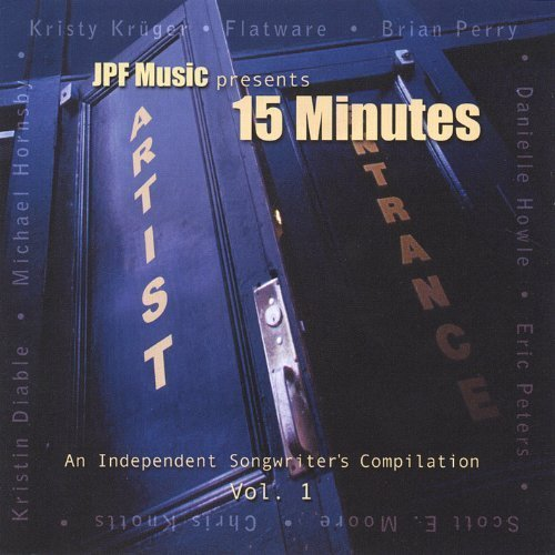 15 Minutes: An Independent Songwriter\'s Compilation by Kristy Kruger (2004-10-05)