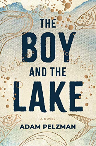 The Boy and the Lake by [Adam Pelzman]