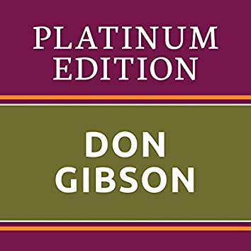 Don Gibson - Platinum Edition (The Greatest Hits Ever!)