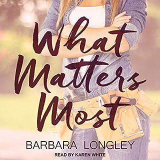 What Matters Most     Haneys Series, Book 3              Autor:                                                                                                                                 Barbara Longley                               Sprecher:                                                                                                                                 Karen White                      Spieldauer: 8 Std. und 56 Min.     Noch nicht bewertet     Gesamt 0,0