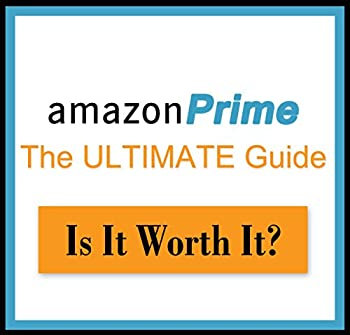 Amazon Prime  The Ultimate Guide - Is it Worth It? Kindle Owners Lending Library  Amazon Prime Uncovered