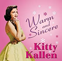 Warm and Sincere by Kitty Kallen (2008-07-08)