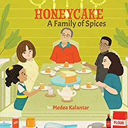 Honeycake: A Family of Spices by [Medea Kalantar]