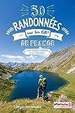 50 randonnées sur les GR® de France - 2 à 4 jours d'évasion et d'itinérance