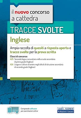 Tracce svolte di Inglese: Ampia raccolta di quesiti a risposta aperta e tracce svolte per la prova scritta