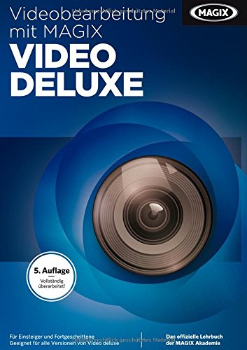 MAGIX Videobearbeitung mit Video deluxe (5. Auflage)