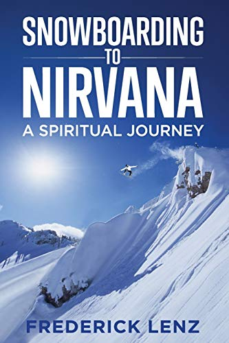 Compare Textbook Prices for Snowboarding to Nirvana: A Spiritual Journey Surfing the Himalayas  ISBN 9781947811102 by Lenz, Frederick