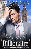 The British Billionaire: A Beauty & the Beast Retelling (International Billionaire Club)
