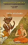 Brilliant as the Sun: A retelling of Srimad Bhagavatam: Canto Three Part Two: Two Avatars