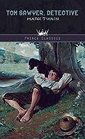 Tom Sawyer, Detective (Prince Classics)