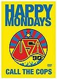Happy Mondays: Call the Cops