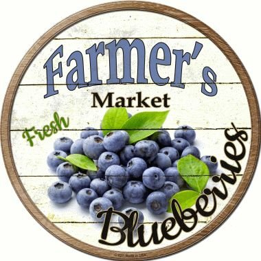 Smart Blonde Farmers Market Blueberries Novelty Metal Circular Sign C-627