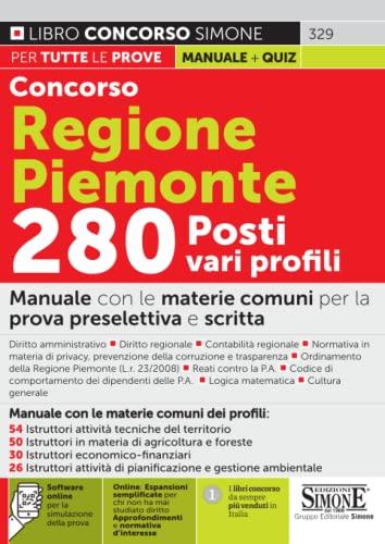 Concorso Regione Piemonte 280 posti varie qualifiche - Manuale con le materie comuni ai vari profili della prova preselettiva e scritta