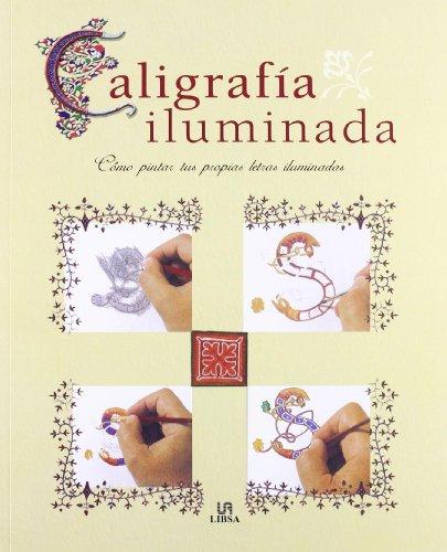 Caligrafía Iluminada: Cómo Pintar tus Propias Letras Iluminadas (Técnicas Artísticas)