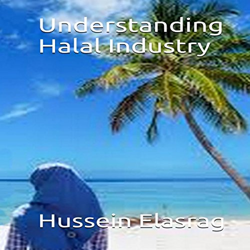 Understanding Halal Industry                   By:                                                                                                                                 Hussein Elasrag                               Narrated by:                                                                                                                                 sangita chauhan                      Length: 1 hr and 5 mins     Not rated yet     Overall 0.0