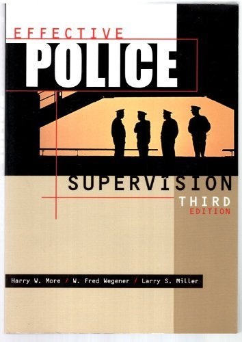 Effective Police Supervision 3rd edition by More, Harry W., Wegener, W. Fred, Miller, Larry S. (1998) Paperback