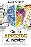 Cómo aprende el cerebro (PSICOLOGÍA) (Spanish Edition)