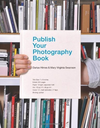 Publish Your Photography Book by Darius Himes (2010-11-01)